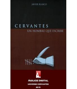 Cervantes, un hombre que escribe (PDF)