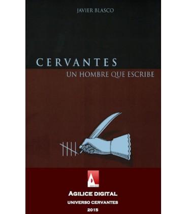 Cervantes, un hombre que escribe