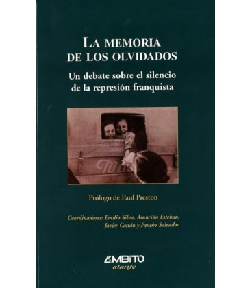 La memoria de los olvidados. Un debate sobre el silencio de la represión franquista