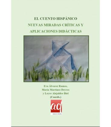El cuento hispánico - nuevas miradas críticas y aplicaciones didácticas